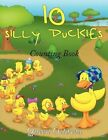10 Silly Duckies Counting Book 9781449055219 by Queen OCTAVIA Paperback
