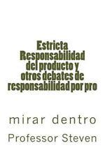Estricta Responsabilidad Del Producto y Otros Debates de Responsabilidad Por...