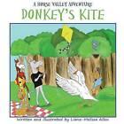 Donkey's Kite: A Horse Valley Adventure-Book 2 by Liana-Melissa Allen (Paperback / softback, 2015)
