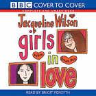 Girls in Love: Complete & Unabridged by Jacqueline Wilson (CD-Audio, 2004)