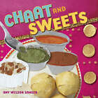 Chaat and Sweets by Amy Wilson Sanger (Board book, 2008)
