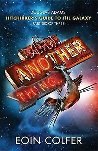 034-VERY-GOOD-034-And-Another-Thing-Douglas-Adams-039-Hitchhiker-039-s-Guide-to-the-Gala