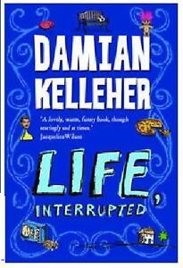 DAMIAN-KELLEHER-LIFE-INTERRUPTED-BRAND-NEW-FREEPOST-UK
