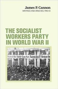 The-Socialist-Workers-Party-in-World-War-II-Writings-and-Speeches-1