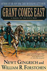 Grant Comes East by William R. Forstchen, Newt Gingrich (Paperback, 2005)