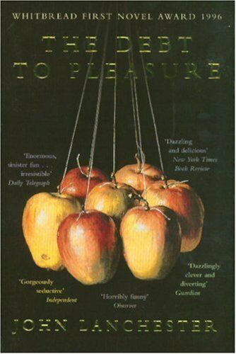 The Debt To Pleasure By John Lanchester. 9780330344555