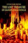 The Lost Treasure of Grandpa Jingle-wingle by Waiters Steven CLA 9780595317431
