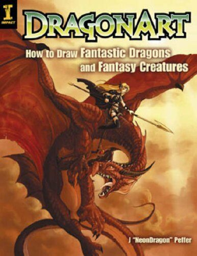 1 of 1 - DragonArt: How to Draw Fantastic Dragons and Fa... by Peffer, Jessica 1581806574