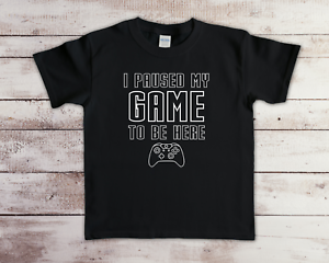 I Paused My Game To Be Here Funny Children's Kids T-Shirt Gaming Top Gift Idea
