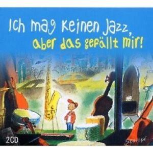 ICH-MAG-KEIN-JAZZ-ABER-DAS-GEFALLT-MIR-2-CD-NEW