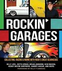 Rockin' Garages : Collecting, Racing and Riding with Rock's Great Gearheads by Ken Gross and Tom Cotter (2012, Hardcover)