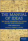 The Manual of Ideas: The Proven Framework for Finding the Best Value Investments by John Mihaljevic (Hardback, 2013)