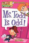My Weird School: Ms. Todd Is Odd! 12 by Dan Gutman (2006, Paperback)