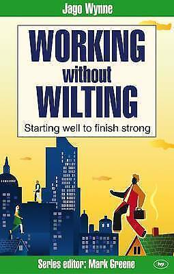 1 of 1 - Working without Wilting: Starting Well to Finish Strong (Faith at Work), Jago Wy