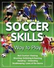 Soccer Skills: Way to Play by Triumph Books, Lecturer in Classical Art and Its Heritage Peter Stewart (Paperback / softback, 2012)