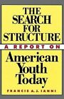 The Search for Structure a Report on American Youth Today 9780684863689