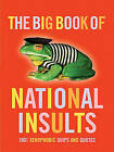 The Big Book of National Insults: 1001 Xenophobic Quips and Quotes by Jonathan L'Estrange (Hardback, 2002)