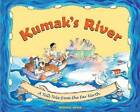 Kumak's River: A Tale Tale from the Far North by Michael Bania (Paperback / softback, 2012)