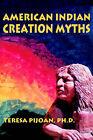 American Indian Creation Myths by Teresa Pijoan (Paperback / softback, 2005)