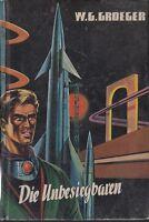 SF Leihbuch 50er Jahre -  Die Unbesiegbaren - W.G. Gröger