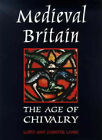 Medieval Britain: The Age of Chivalry by Jennifer Laing, Lloyd Laing (Paperback, 1999)