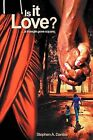 Is it Love?: A Triangle Gone Square by Stephen A. Dantes (Paperback, 2012)