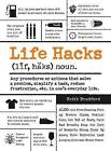 Life Hacks: Any Procedure or Action That Solves a Problem, Simplifies a Task, Reduces Frustration, Etc. in One's Everyday Life by Keith Bradford (Paperback, 2014)