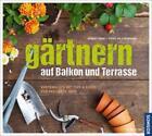 Gärtnern auf Balkon und Terrasse von Robert Koch (2015, Gebundene Ausgabe)