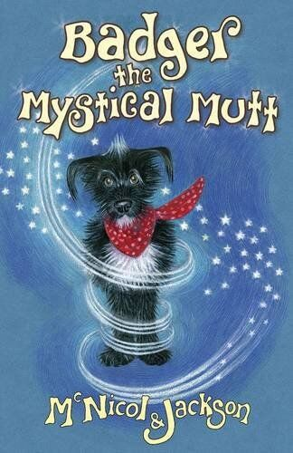 1 of 1 - Badger the Mystical Mutt By Lyn McNicol, Laura Jackson