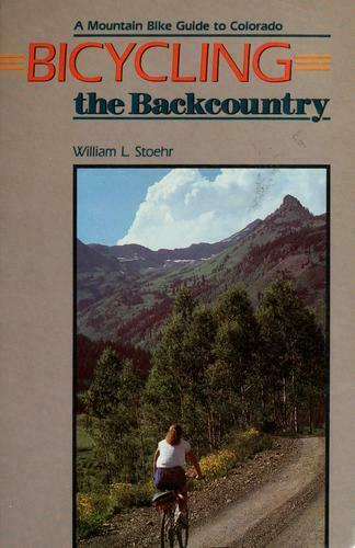 Bicycling the Backcountry : A Mountain Bike Guide to Colorado-ExLibrary
