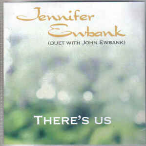 Jennifer-Ewbank-Duet-With-John-Ewbank-Theres-Us-Promo-cd-single