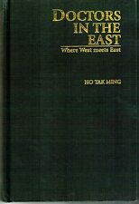 Doctors in the East: Where West Meets East - Ho Tak Ming (without dust jacket)