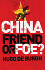 China: Friend or Foe? by Hugo de Burgh (Paperback, 2003)