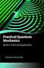 Practical Quantum Mechanics: Modern Tools and Applications by Efstratios Manousakis (Hardback, 2015)