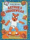Arthur's Underwear by Marc Tolon Brown (Hardback, 2001)