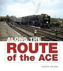 Along the Route of the Ace by Laurie Golden (Hardback, 2015)
