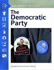 The Democratic Party: Documents Decoded by Douglas B. Harris, Lonce H. Bailey (Hardback, 2014)