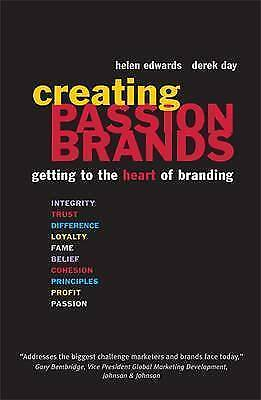 Creating Passion Brands: Getting to the Heart of Branding, Day, Derek, Edwards,