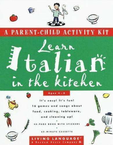Learn Italian in the Kitchen: A Parent/Child Activity Kit (Living Language Paren