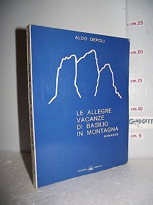 LIBRO Aldo Depoli LE ALLEGRE VACANZE DI BASILIO IN MONTAGNA ED.1972 autografato