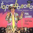 Top Banana [Original Cast] [Angel] [Remaster] by Original Broadway Cast/Phil Silvers (CD, Mar-2003, DRG (USA))