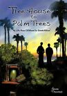 Tree House to Palm Trees: My Life from Childhood to Grandchildren by Gene Thomas (Hardback, 2011)