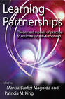 Learning Partnerships: Theory and Models of Practice to Educate for Self-authorship by Marcia B. Baxter Magolda, Patricia King (Paperback, 2004)