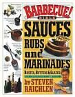 Barbecue! Bible Sauces, Rubs, and Marinades, Bastes, Butters, & Glazes by Steven Raichlen (Hardback, 2000)