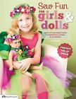 Sew Fun for Girls & Dolls  : Simply Stylish Projects for Coordinating Clothes & Accessories  Perfect for 18  Dolls by Ana Araujo (Paperback / softback, 2013)