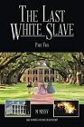 The Last White Slave: Part Two by M Missy (Paperback / softback, 2015)