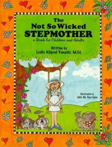 The Not So Wicked Stepmother, A book for Children and Adults Paperback 1998