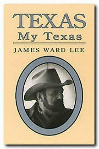 Texas, My Texas by James W. Lee