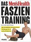 Das Men's Health Faszientraining von Oliver Bertram (2016, Gebundene Ausgabe)