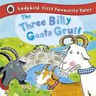 The Three Billy Goats Gruff: Ladybird First Favourite Tales by Irene Yates, Ladybird (Hardback, 2011)
